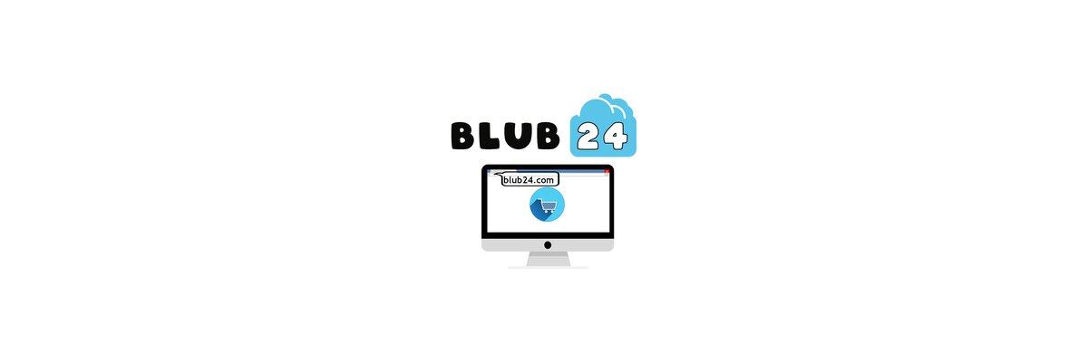 BLUB24.com GEHT ONLINE! - BLUB24.com GEHT ONLINE!